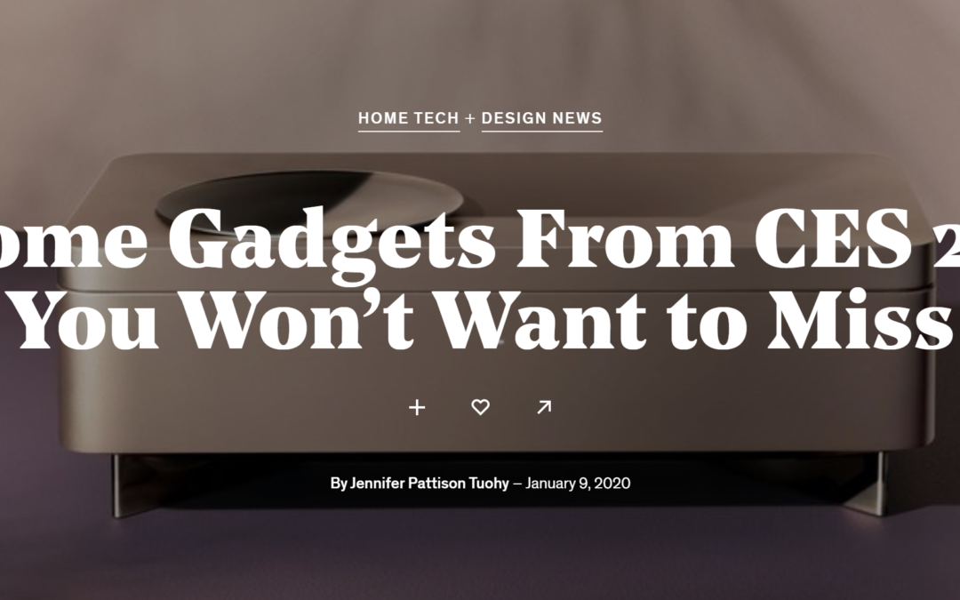 Dwell: 9 Home Gadgets From CES 2020 You Won't Want to Miss