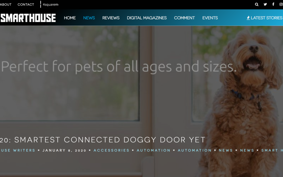 Smarthouse: Smartest Connected Doggy Door Yet