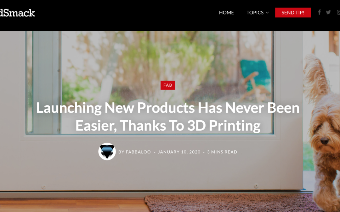 SolidSmack: Launching New Products Has Never Been Easier, Thanks To 3D Printing